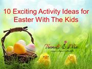 10 Easter Activities You can Enjoy with Your Kids.