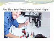 Five Signs Your Water Heater Needs Repair