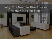 Why You Need to Hire Interior Designer for Your Home?