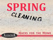 Spring Cleaning Hacks for the Home