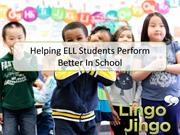 Helping ELL Students Perform Better in School - Lingo Jingo