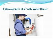 3 Warning Signs of a Faulty Water Heater