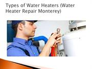 Types of Water Heaters (Water Heater Repair Monterey)