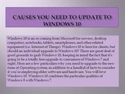 Causes you need to update to Windows 10