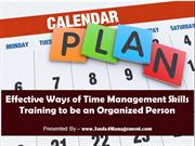 Effective Ways of Time Management Skills Training to be an Organized P