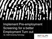 Implement Pre-employment Screening for a better Employment Turn out