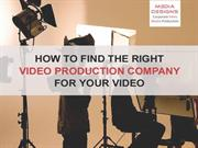 How to find the right video production comapany for your video