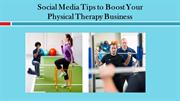 Social Media Tips to Boost Your Physical Therapy