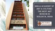 Birla Academy Of Art and Culture - The Best Art Museum In Kolkata