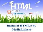 Basics of HTML 5 by Medialinkers