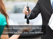 Internet Marketing Ideas to Increase Sales of Auto Sales Business