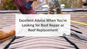 Excellent Advice When You're Looking For Roof Repair Or Roof Replaceme