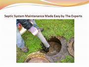 Septic System Maintenance Made Easy by The Experts