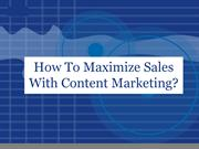 How To Maximize Sales With Content Marketing?