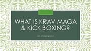 What is Krav Maga & Kick Boxing