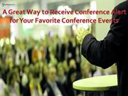 A Great Way to Receive Conference Alert for Your Favorite Events