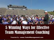 5 Winning Ways for Effective Team Management Coaching