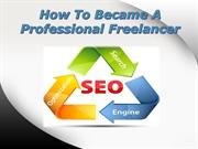 How To Became A Professional Freelancer | Robert Seawick