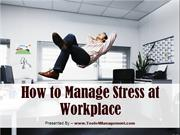 How To Manage Stress at Workplace