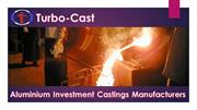 Reliable Aluminium Investment Castings Manufacturers