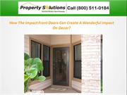 How The Impact Front Doors Can Create A Wonderful Impact On Decor