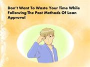 Saves Both Your Time And Money While Accessing A Loan