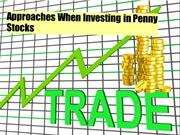 Approaches When Investing in Penny Stocks