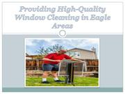 Providing High-Quality Window Cleaning in Eagle Areas