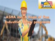 ASHA Inc-A hope of fine industrial safety programs.
