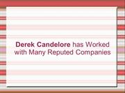Derek Candelore has Worked with Many Reputed Companies