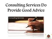 Consulting Services Do Provide Good Advice