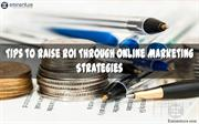 Tips to Raise ROI through Online Marketing Strategies updated