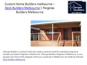 Custom Home Builders melbourne  Deck Builders Melbourne  Pergolas Buil