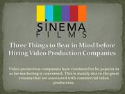 Three Things to Bear in Mind before Hiring Video Production Companies