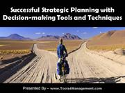 Successful Strategic Planning with Decision-making Tools & Techniques