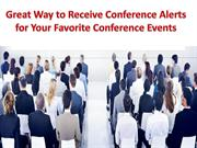 Great Way to Receive Conference Alerts for Your Favorite Conferences