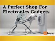 The Perfect Shop For Electronics Gadgets