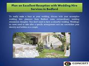 Plan an Excellent Reception with Wedding Hire Services in Bedford