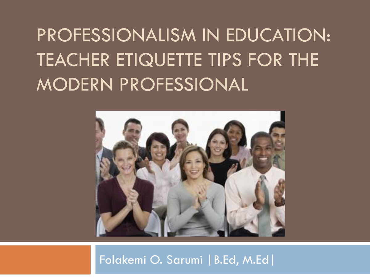 professionalism in education teacher etiquette tips for the modern related presentations