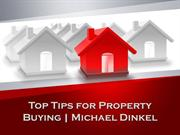 Top Tips for Property Buying  Michael Dinkel