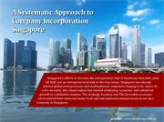 A Systematic Approach to Company Incorporation Singapore