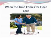 When the Time Comes for Elder Care