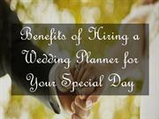 Benefits of Hiring a Wedding Planner for Your Special Day