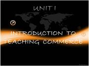Unit I Introduction to Teaching Commerce(1)
