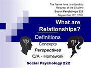 BASIC RELATIONSHIPS - Social Psychology 222