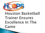 Houston Basketball Trainer Ensures Excellence In The Game