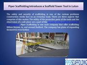 Piper Scaffolding Introduces a Scaffold Tower Tool in Luton