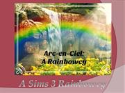 Arcenciel: A Sims3 Rainbowcy, Episode 7