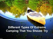 Different Types Of Extreme Camping That You Should Try