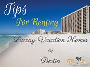 Tips For Renting Luxury Vacation Homes in Destin